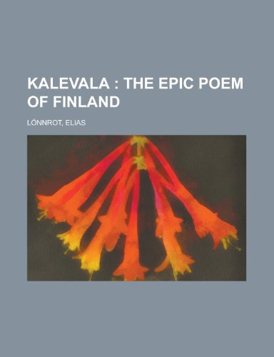 Kalevala; The Epic Poem of Finland Volume 02 (1153633868) by Lnnrot, Elias; Lonnrot, Elias