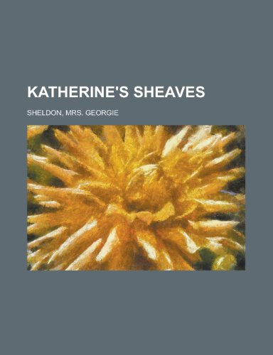 Katherine's Sheaves (1153634015) by Sheldon, Mrs Georgie