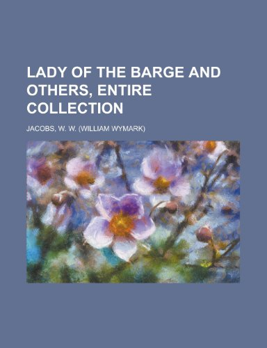 9781153635448: Lady of the Barge and Others, Entire Collection