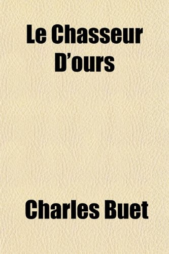 9781153636698: Le Chasseur D'ours (French Edition)