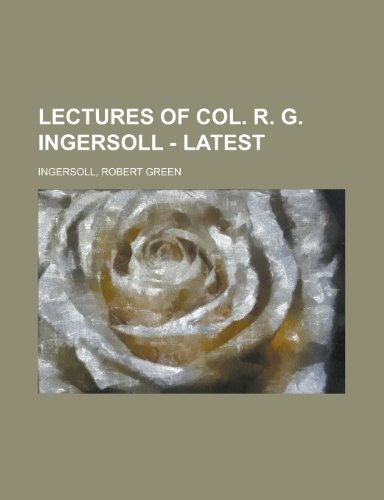 9781153636889: Lectures of Col. R. G. Ingersoll - Latest