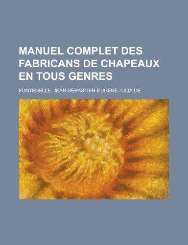 9781153639330: Manuel Complet Des Fabricans de Chapeaux En Tous Genres (French Edition)