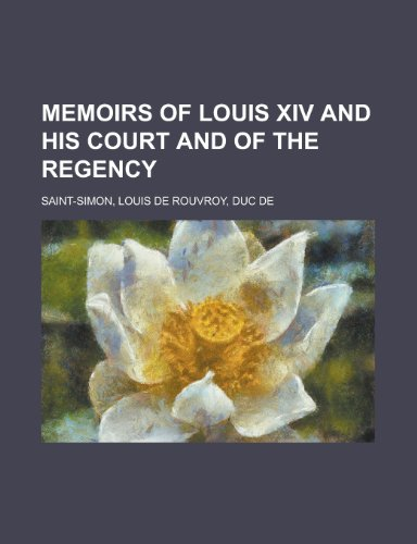 9781153640817: Memoirs of Louis XIV and His Court and of the Regency - Volume 01
