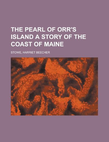 9781153644884: The Pearl of Orr's Island a Story of the Coast of Maine