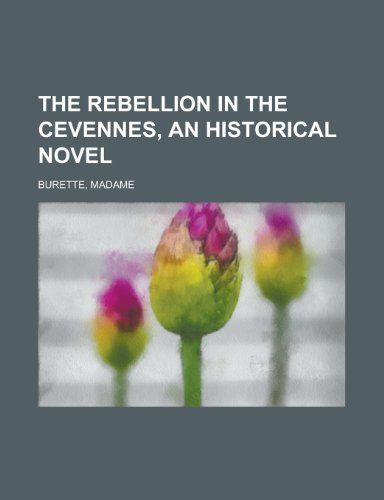 9781153645737: The Rebellion in the Cevennes, an Historical Novel. (I)