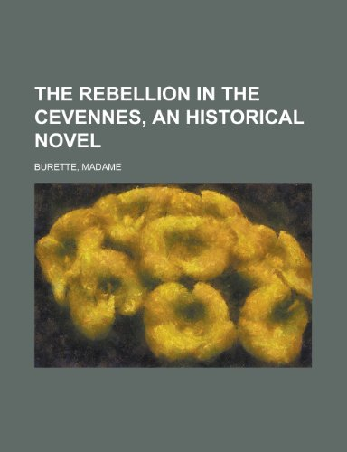9781153645744: The Rebellion in the Cevennes, an Historical Novel. (II)