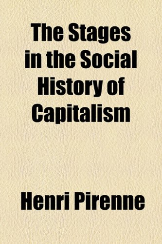 9781153649629: The Stages in the Social History of Capitalism