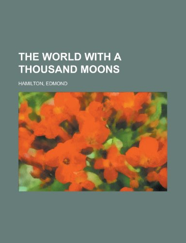 9781153650014: The World with a Thousand Moons