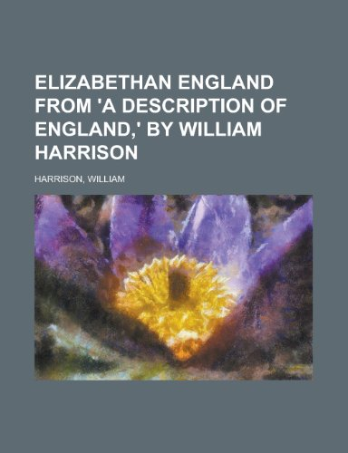 Elizabethan England from 'a Description of England, ' by William Harrison (1153651785) by Harrison, William