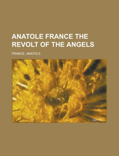 9781153651790: Anatole France the Revolt of the Angels