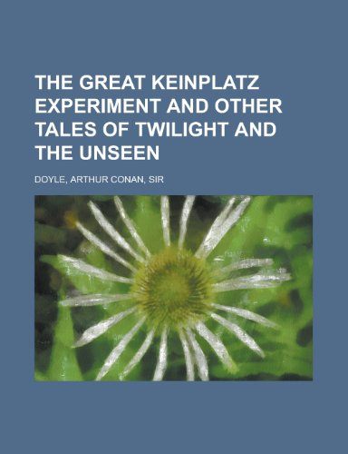 9781153652926: The Great Keinplatz Experiment and Other Tales of Twilight and the Unseen