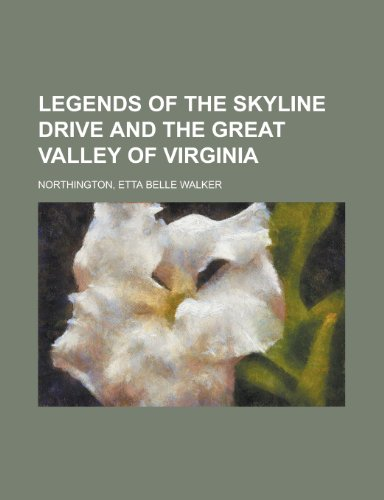 9781153654647: Legends of the Skyline Drive and the Great Valley of Virginia
