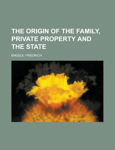 9781153655347: The Origin of the Family, Private Property and the State