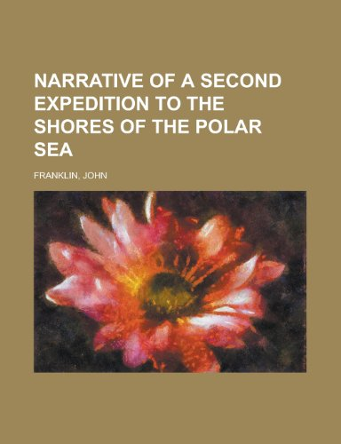 9781153657587: Narrative of a Second Expedition to the Shores of the Polar Sea