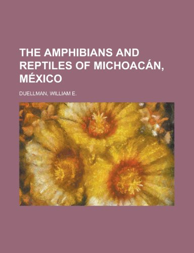 9781153658171: The Amphibians and Reptiles of Michoacan, Mexico