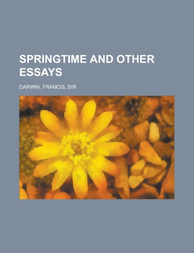 Springtime and Other Essays (9781153659079) by Darwin, Francis
