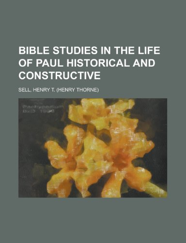 9781153660211: Bible Studies in the Life of Paul Historical and Constructive