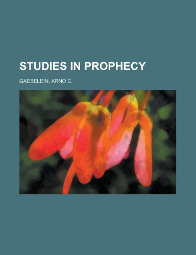 Studies in Prophecy (1153660695) by Arno C. Gaebelein