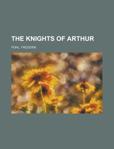 9781153660884: The Knights of Arthur