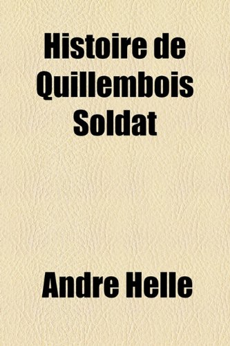 9781153662352: Histoire de Quillembois Soldat (French Edition)