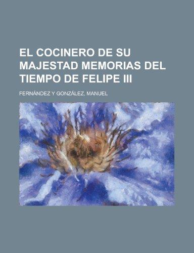 9781153664776: El Cocinero de Su Majestad Memorias del Tiempo de Felipe III