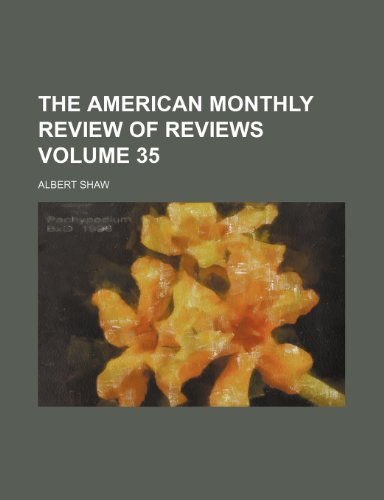 9781153669061: The American monthly review of reviews Volume 35