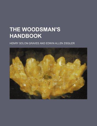 9781153671569: The woodsman's handbook