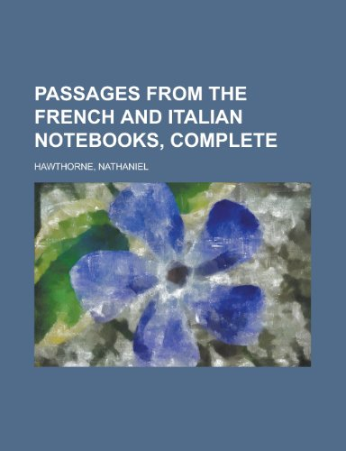 9781153676496: Passages from the French and Italian Notebooks, Complete
