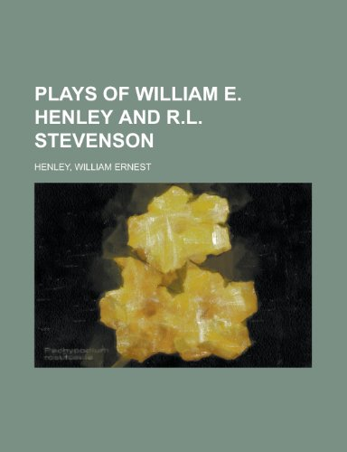 9781153677899: Plays of William E. Henley and R.L. Stevenson