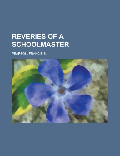 9781153683784: Reveries of a Schoolmaster