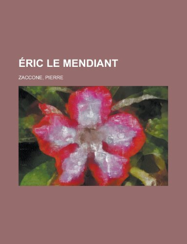 9781153684033: Eric Le Mendiant (French Edition)