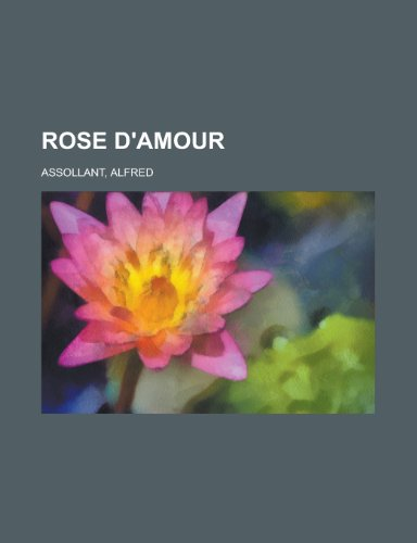 9781153684958: Rose D'Amour (French Edition)