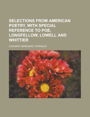 9781153686686: Selections from American Poetry, with Special Reference to Poe, Longfellow, Lowell and Whittier