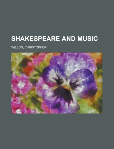 Shakespeare and Music (1153687038) by Naylor, Edward W.; Wilson, Christopher