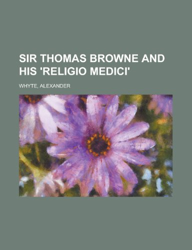 Sir Thomas Browne and His 'Religio Medici' (1153687453) by Whyte, Alexander