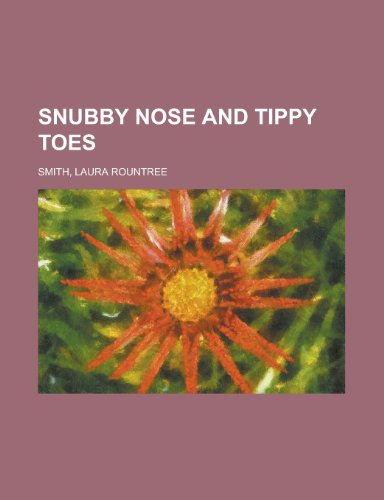 9781153687928: Snubby Nose and Tippy Toes