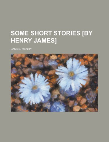 9781153688079: Some Short Stories [By Henry James]