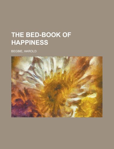 9781153694230: The Bed-Book of Happiness