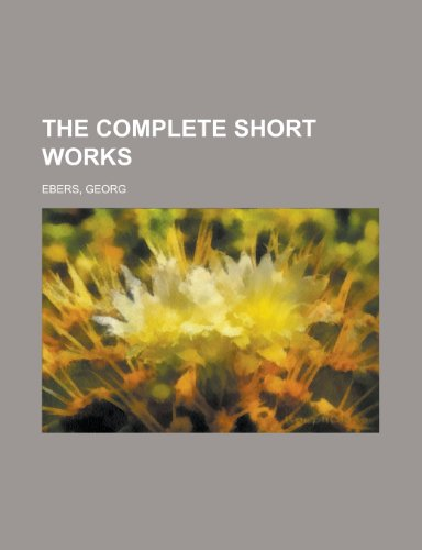 The Complete Short Works (9781153698245) by Georg Ebers