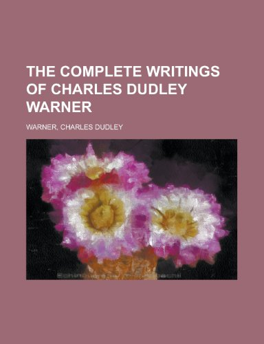 9781153698382: The Complete Writings of Charles Dudley Warner - Volume 4