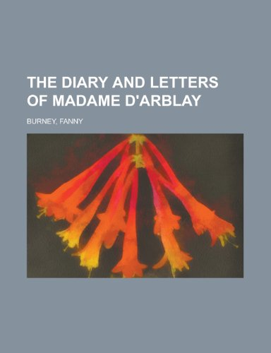 The Diary and Letters of Madame D'Arblay - Volume 3 (9781153700030) by Frances Burney