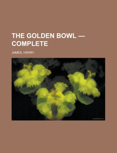 9781153704038: The Golden Bowl - Complete