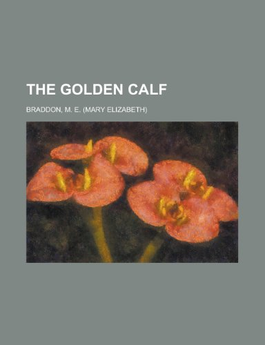 The Golden Calf (1153704064) by Mary Elizabeth Braddon; M. E. Braddon