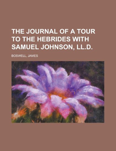 The Journal of a Tour to the Hebrides with Samuel Johnson, LL.D (9781153707633) by James Boswell