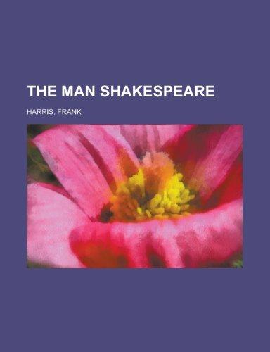 9781153710992: The Man Shakespeare