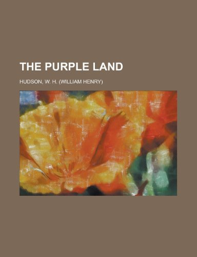The Purple Land (9781153718196) by Hudson, W. H.