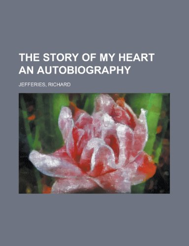 9781153722025: The Story of My Heart an Autobiography