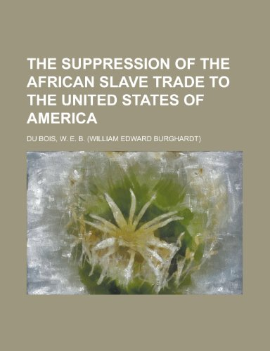 9781153722674: The Suppression of the African Slave Trade to the United States of America