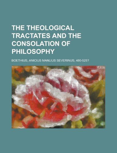 9781153723152: The Theological Tractates and the Consolation of Philosophy