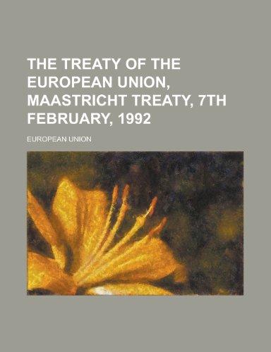 9781153724012: The Treaty of the European Union, Maastricht Treaty, 7th February, 1992